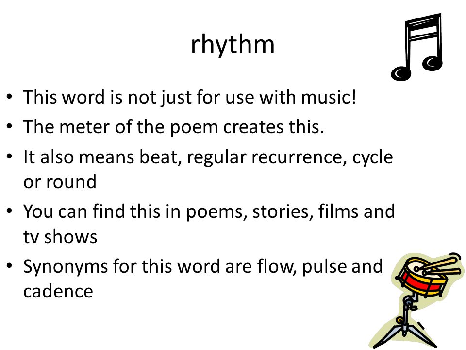 rhythm This word is not just for use with music!