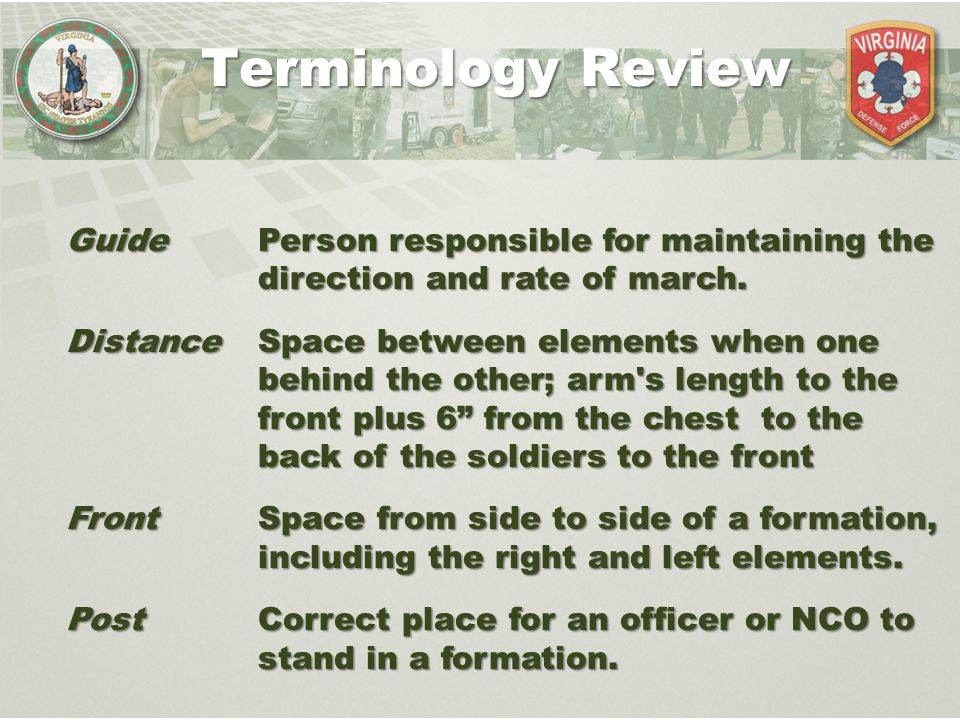 Terminology Review Guide Person responsible for maintaining the direction and rate of march.