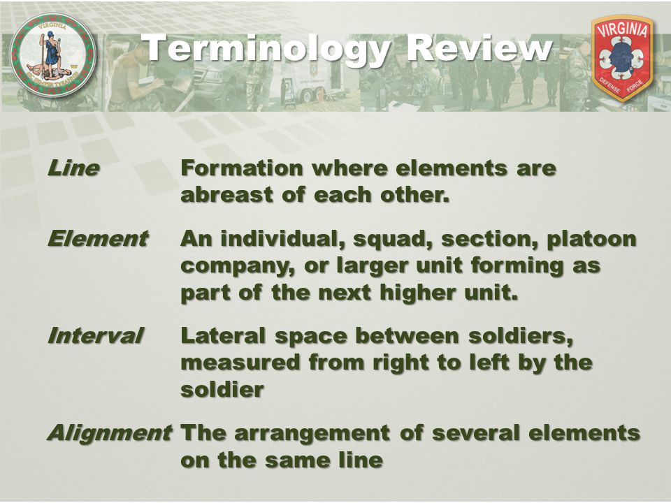 Terminology Review Line Formation where elements are abreast of each other.