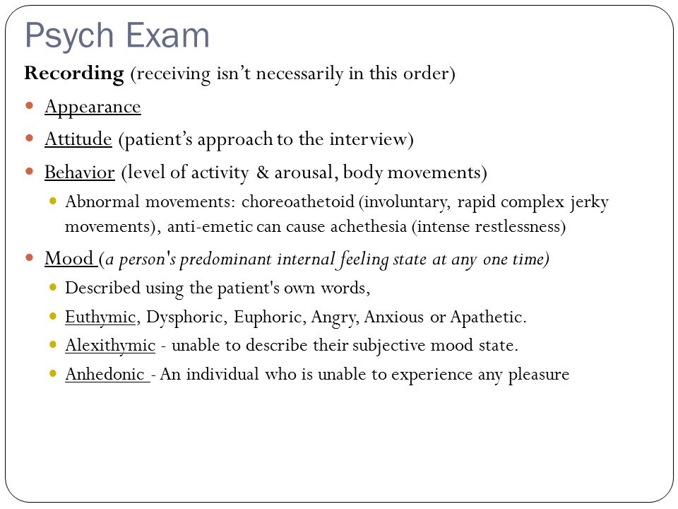 Psych Exam Recording (receiving isn't necessarily in this order)