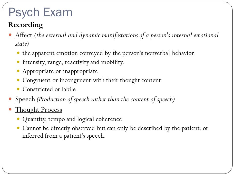 Psych Exam Recording. Affect (the external and dynamic manifestations of a person s internal emotional state)