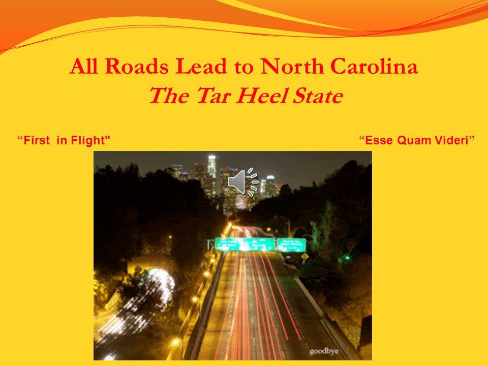All Roads Lead to North Carolina