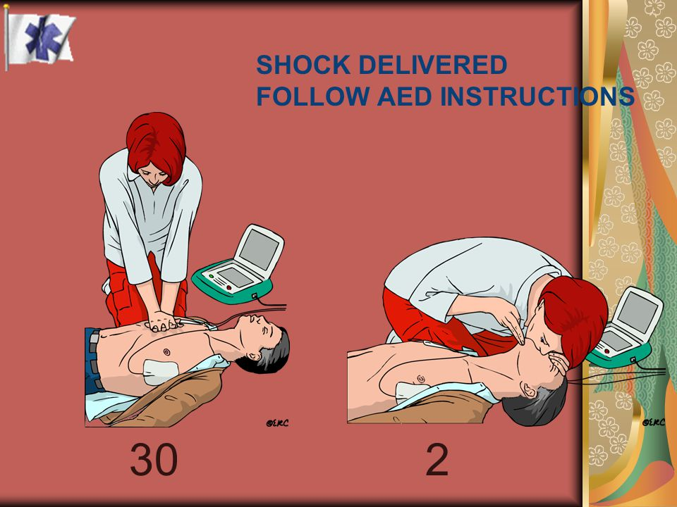 SHOCK DELIVERED FOLLOW AED INSTRUCTIONS
