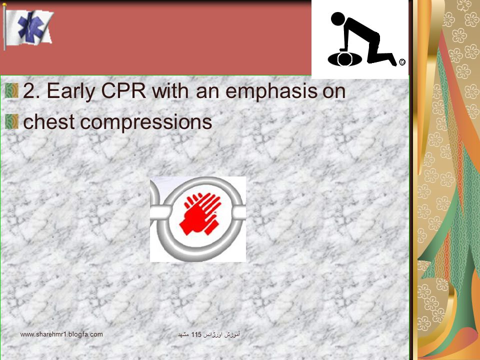 2. Early CPR with an emphasis on chest compressions