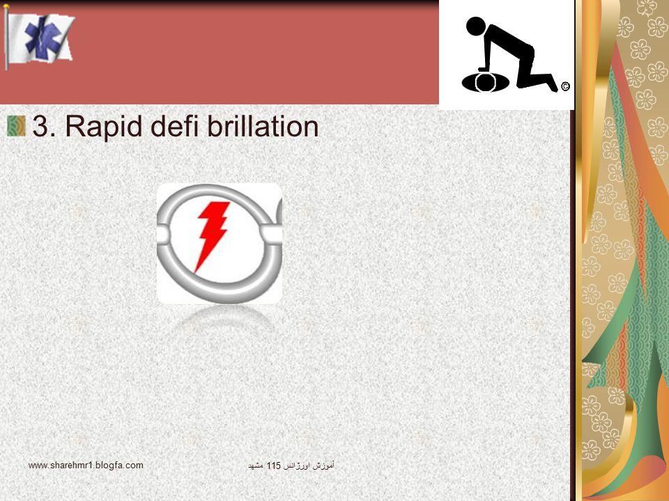 3. Rapid defi brillation www.sharehmr1.blogfa.com
