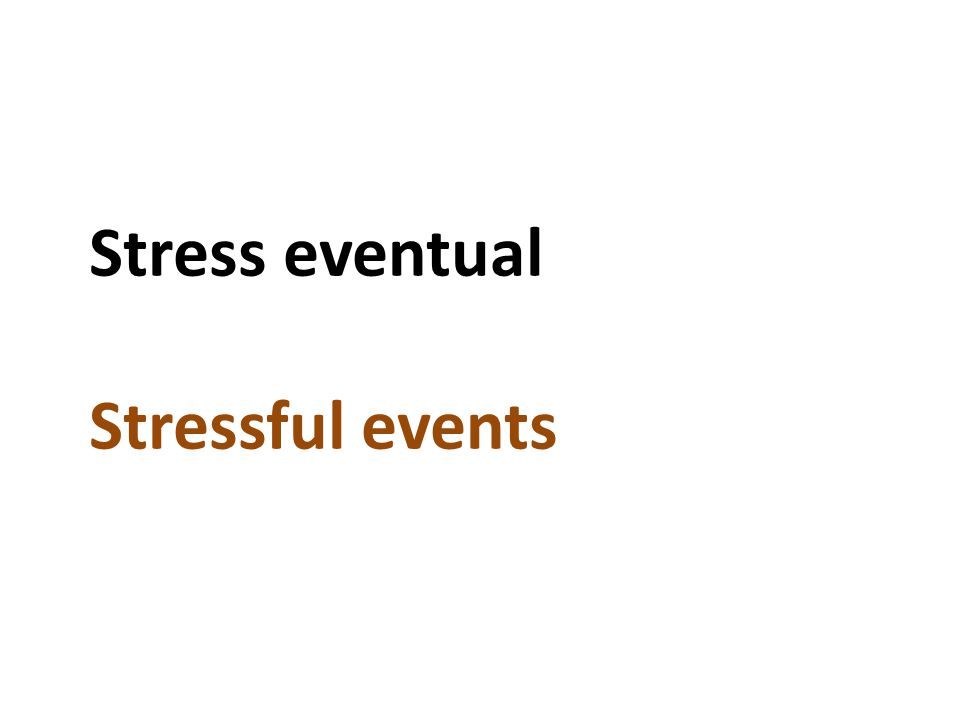 Stress eventual Stressful events
