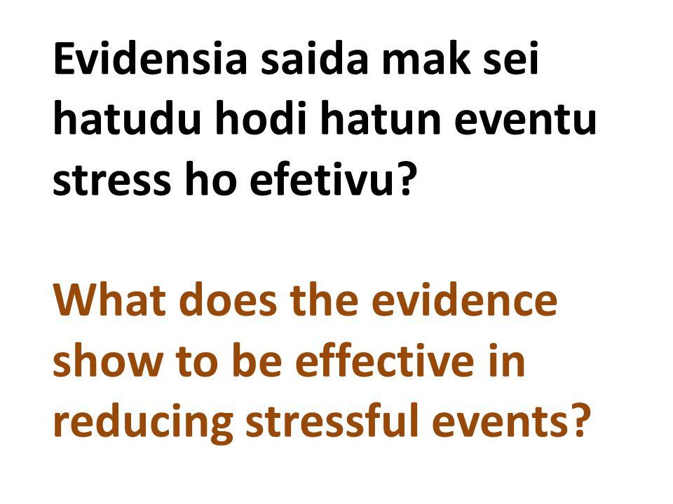 Evidensia saida mak sei hatudu hodi hatun eventu stress ho efetivu
