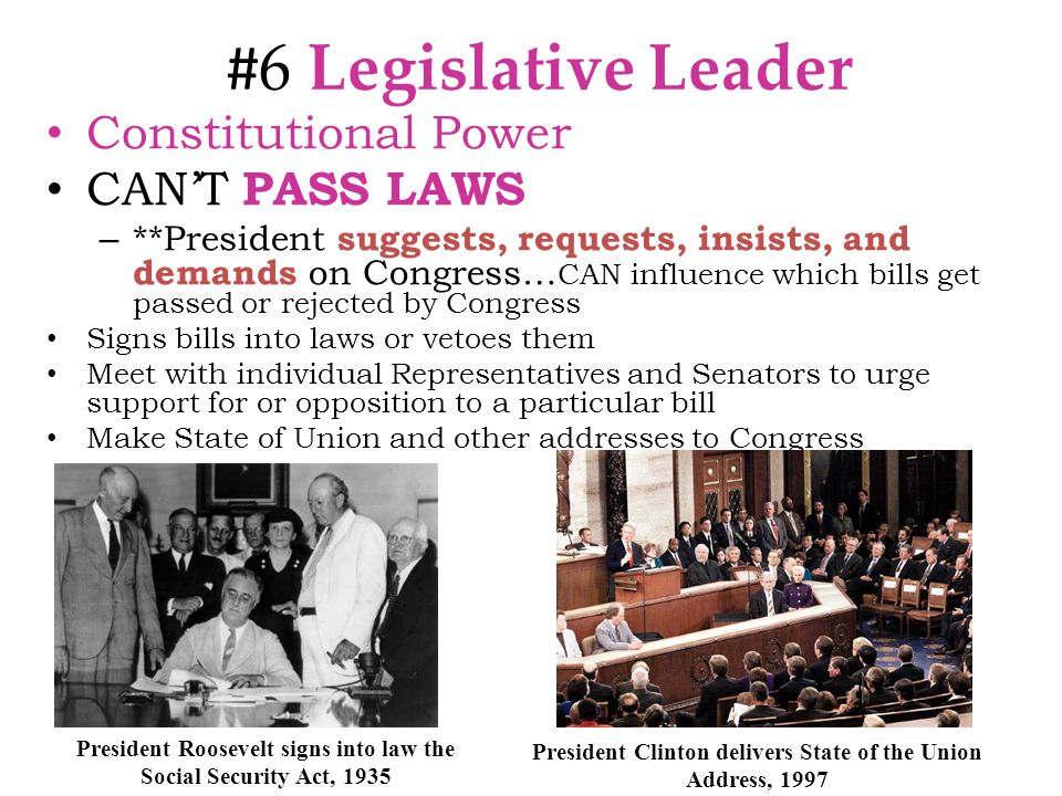 #6 Legislative Leader Constitutional Power CAN'T PASS LAWS