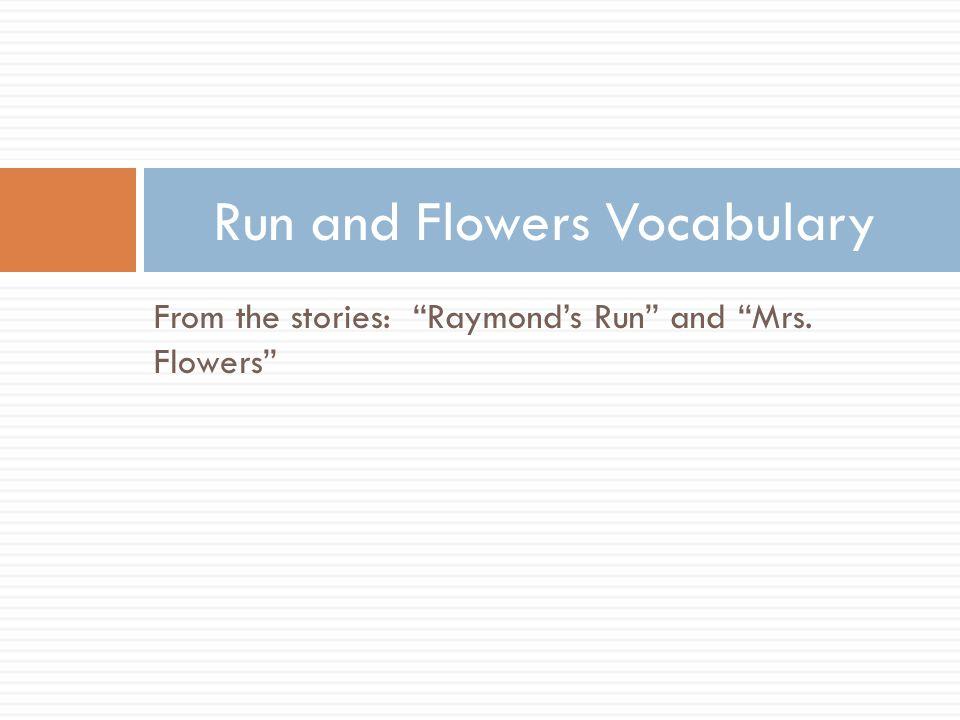 Run and Flowers Vocabulary
