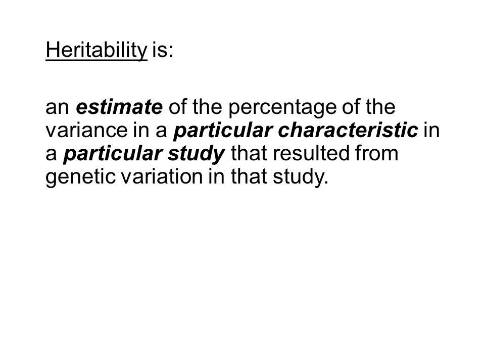 Heritability is: