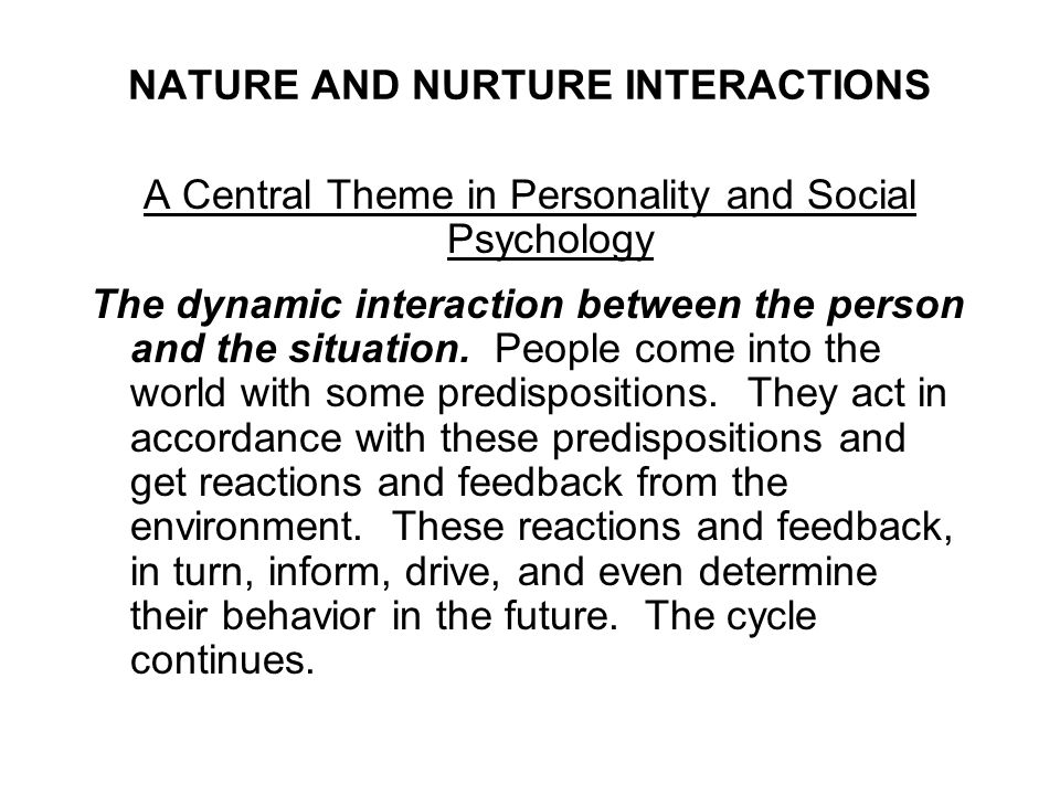 NATURE AND NURTURE INTERACTIONS