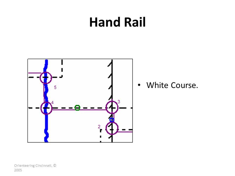Hand Rail White Course. Orienteering Cincinnati, © 2005