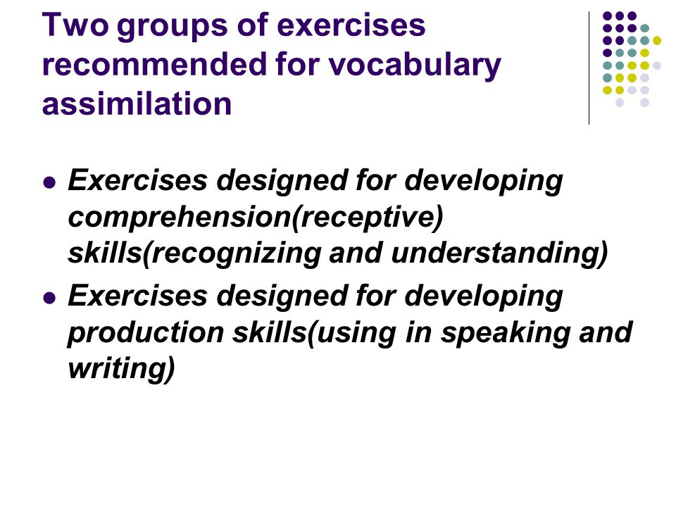 Two groups of exercises recommended for vocabulary assimilation
