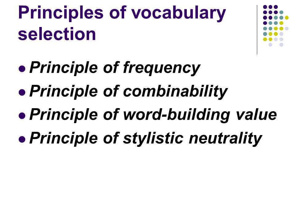 Principles of vocabulary selection