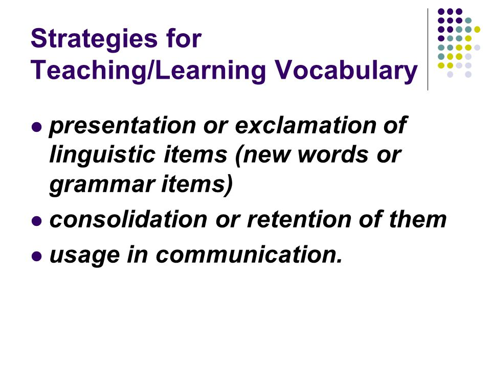 Strategies for Teaching/Learning Vocabulary