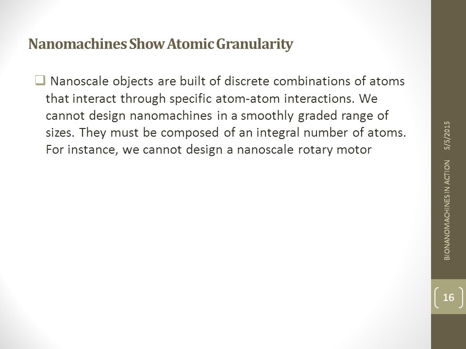 Nanomachines Show Atomic Granularity