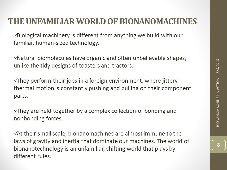 THE UNFAMILIAR WORLD OF BIONANOMACHINES