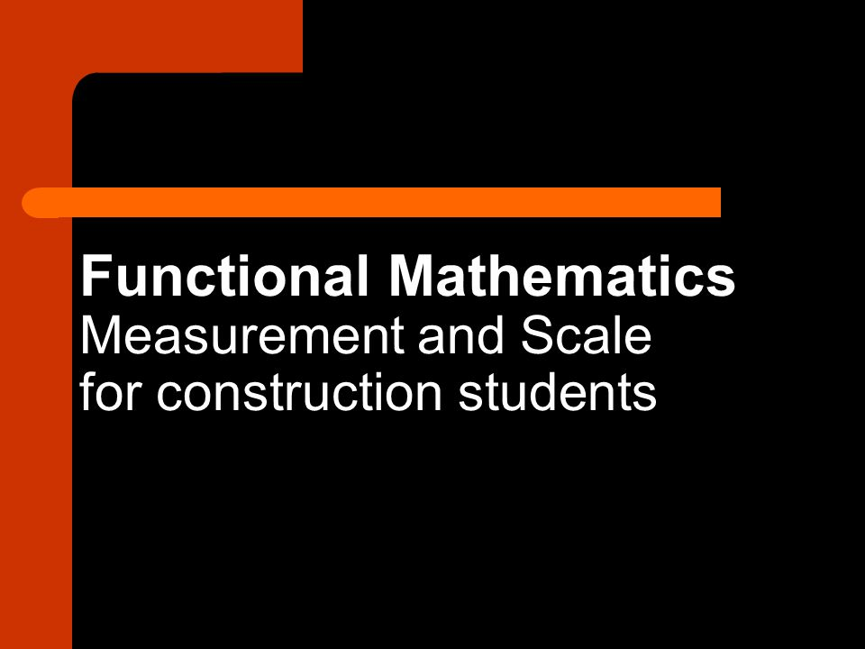 Functional Mathematics Measurement and Scale for construction students