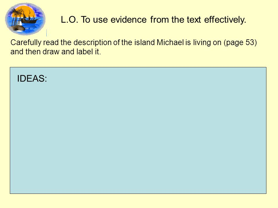 L.O. To use evidence from the text effectively.