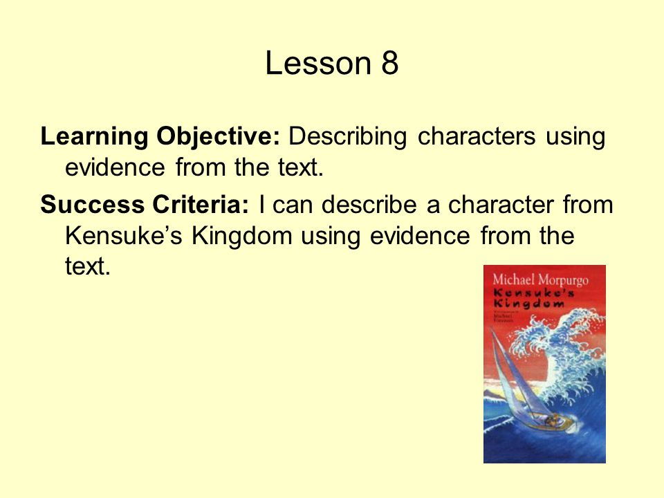 Lesson 8 Learning Objective: Describing characters using evidence from the text.