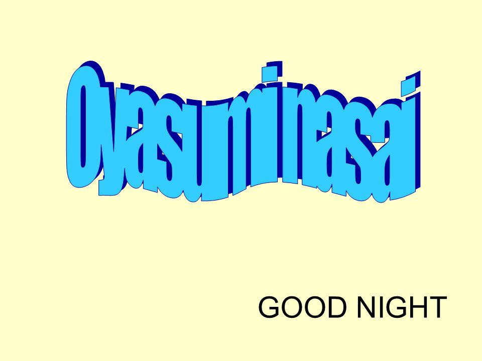 Oyasumi nasai GOOD NIGHT
