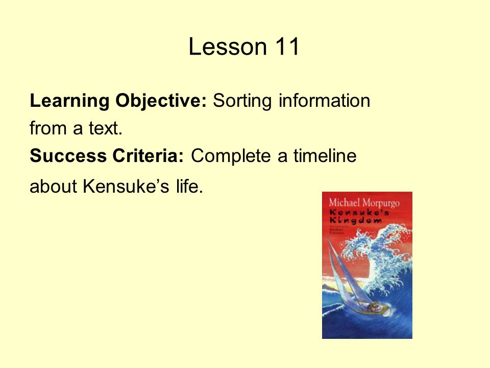 Lesson 11 Learning Objective: Sorting information from a text.