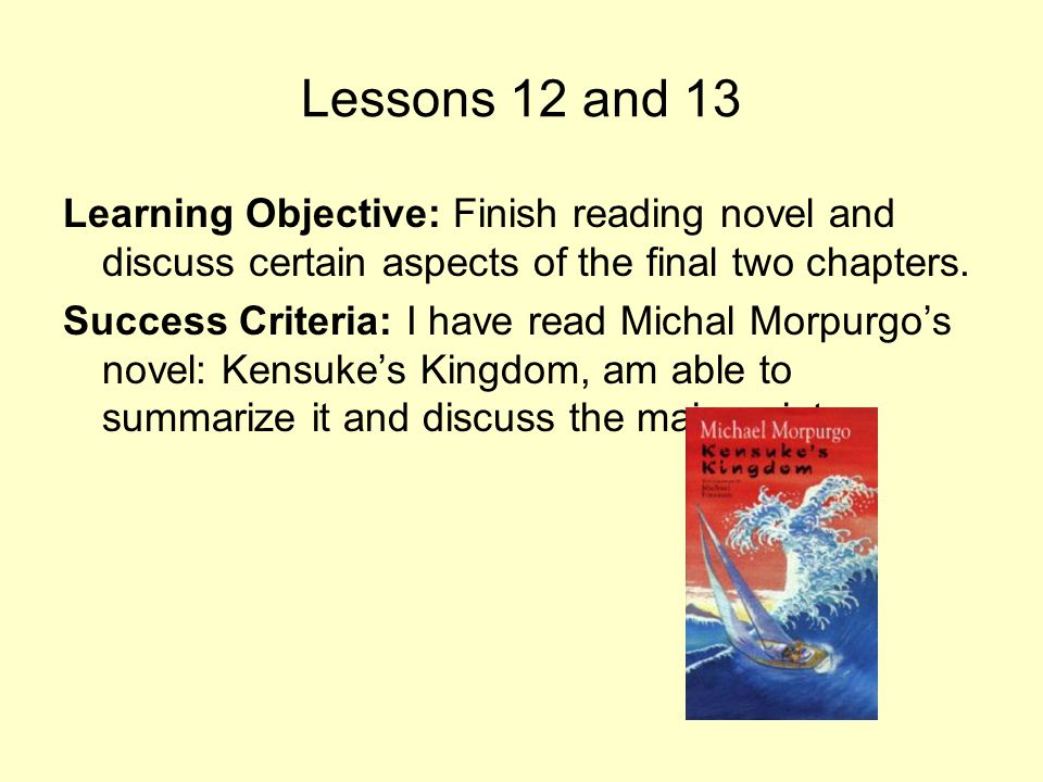 Lessons 12 and 13 Learning Objective: Finish reading novel and discuss certain aspects of the final two chapters.