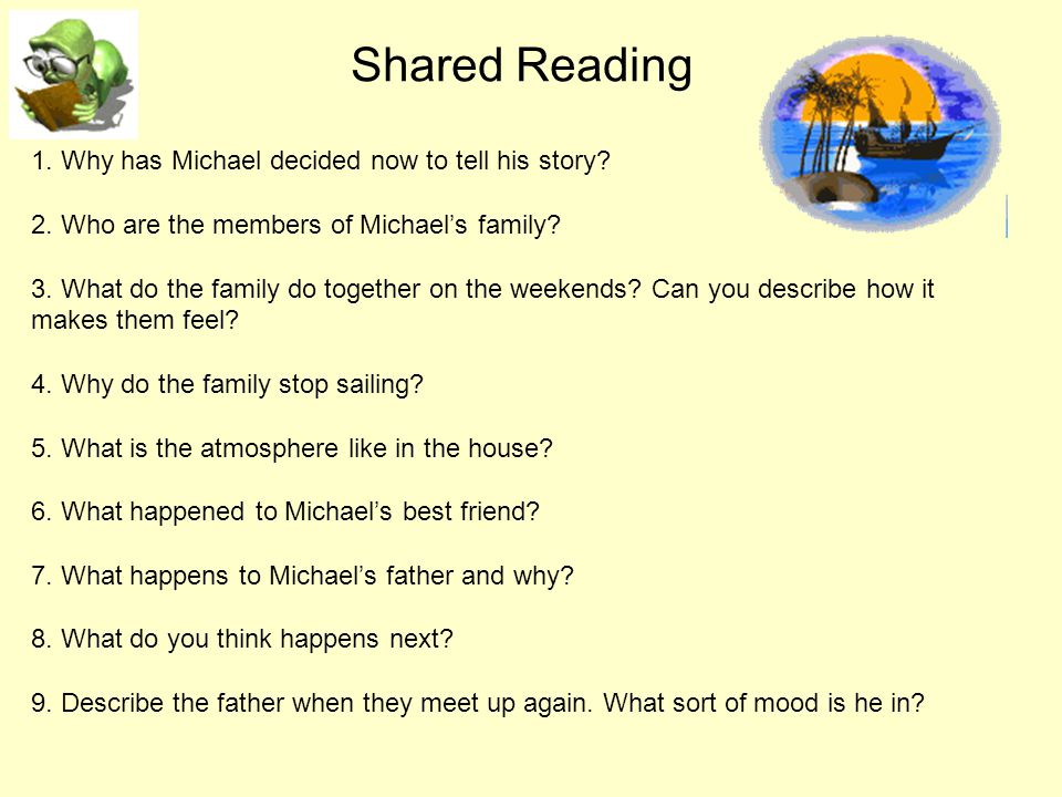Shared Reading 1. Why has Michael decided now to tell his story
