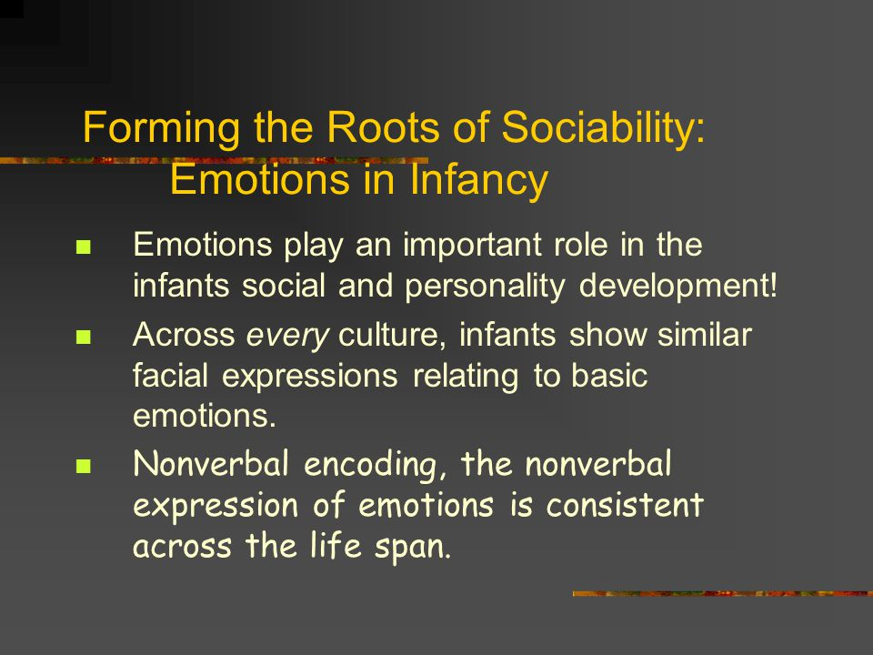 Forming the Roots of Sociability: Emotions in Infancy