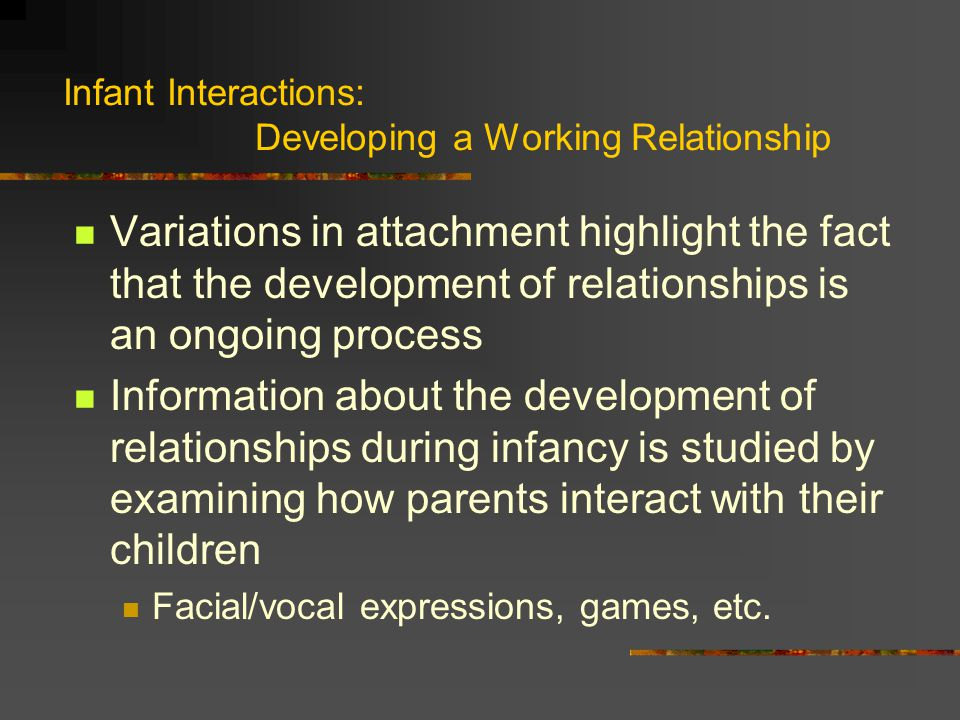 Infant Interactions: Developing a Working Relationship