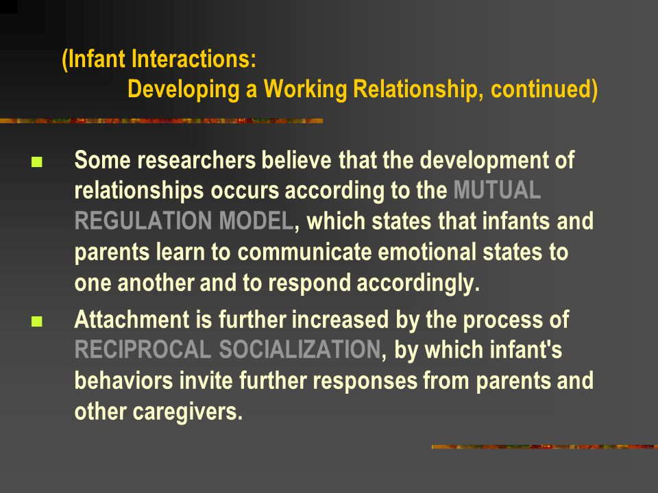 (Infant Interactions: Developing a Working Relationship, continued)