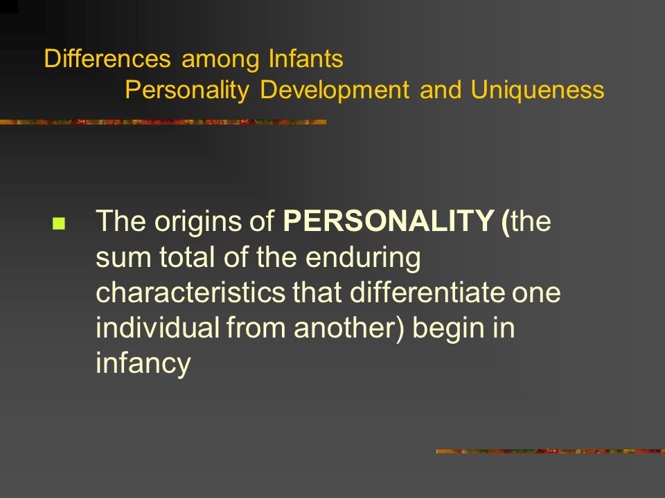 Differences among Infants Personality Development and Uniqueness
