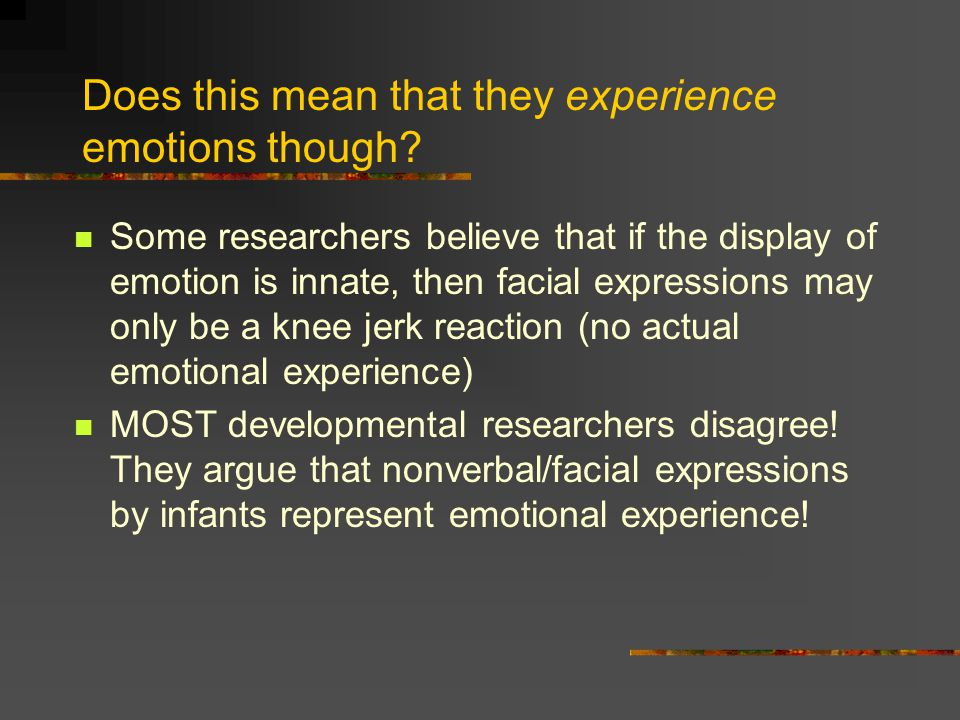 Does this mean that they experience emotions though