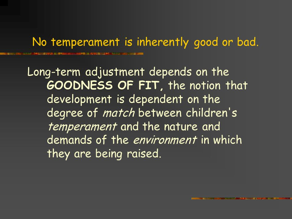 No temperament is inherently good or bad.