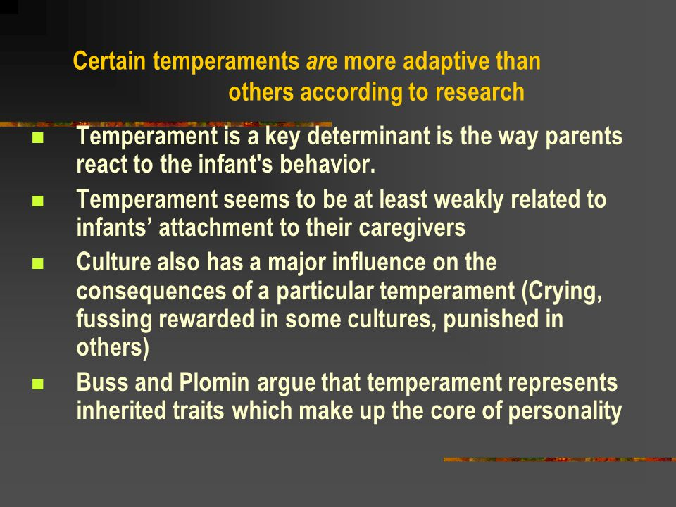 Certain temperaments are more adaptive than