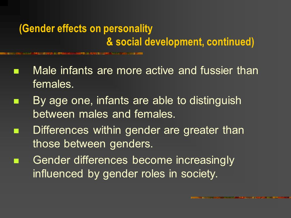(Gender effects on personality & social development, continued)
