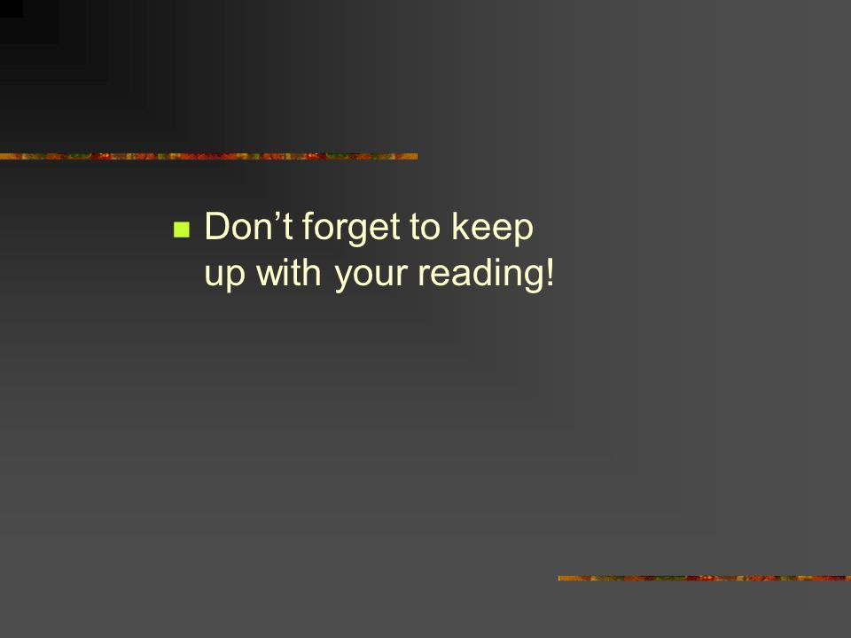Don't forget to keep up with your reading!