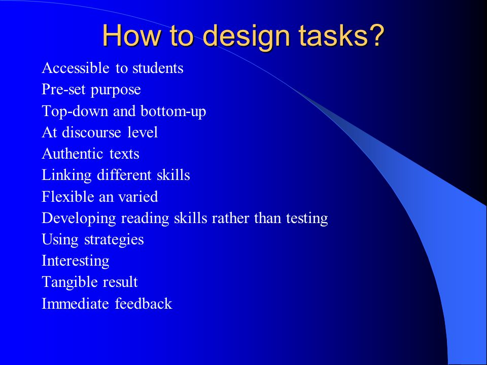 How to design tasks Accessible to students Pre-set purpose