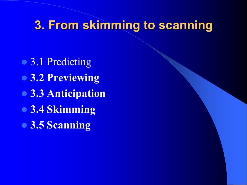 3. From skimming to scanning