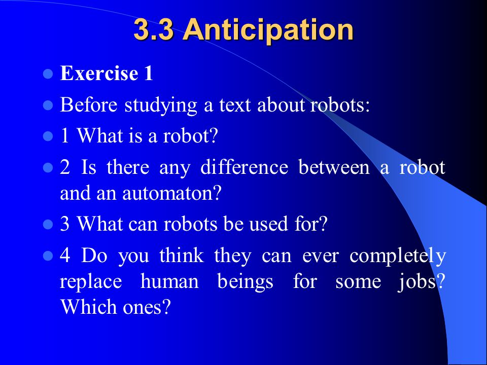 3.3 Anticipation Exercise 1 Before studying a text about robots: