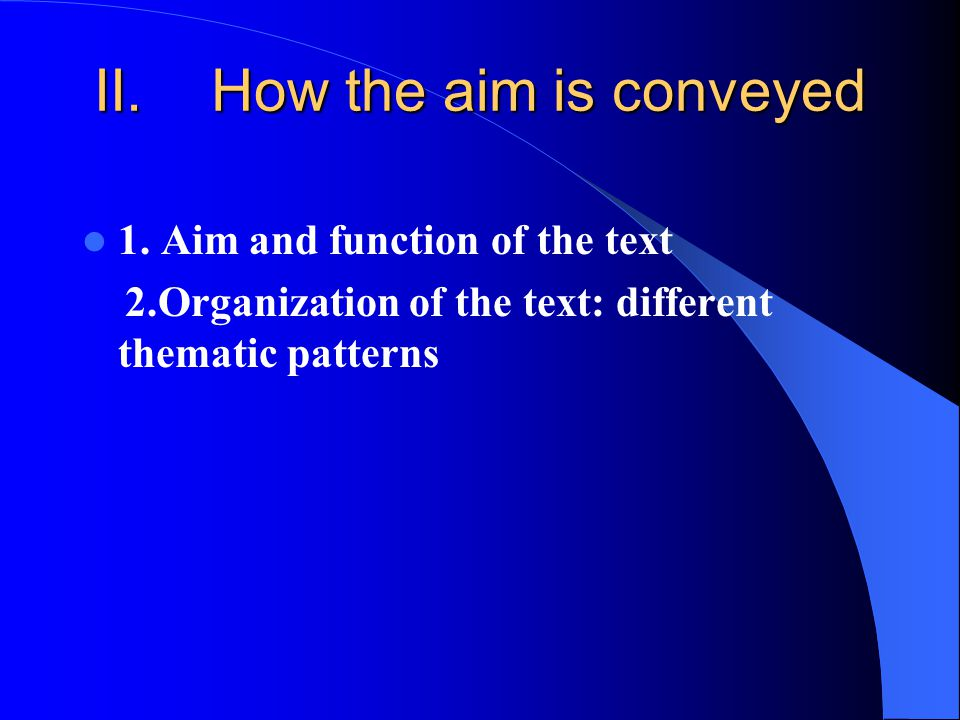 How the aim is conveyed 1. Aim and function of the text