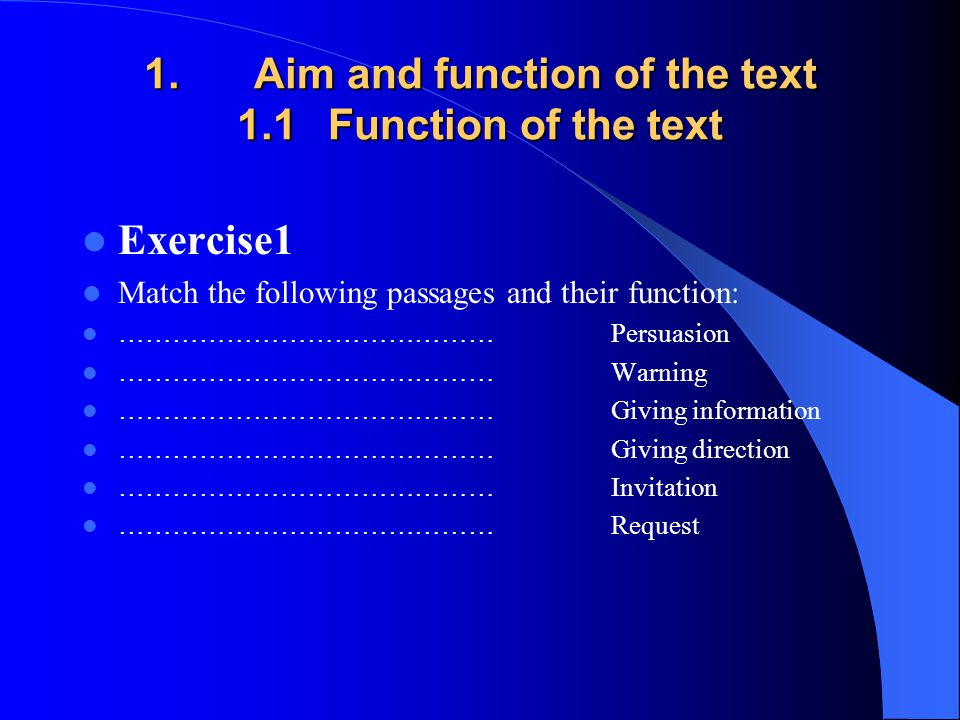 1. Aim and function of the text 1.1 Function of the text