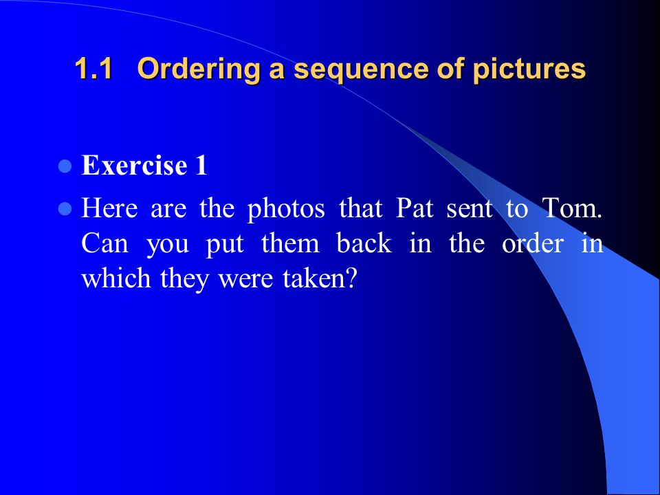1.1 Ordering a sequence of pictures