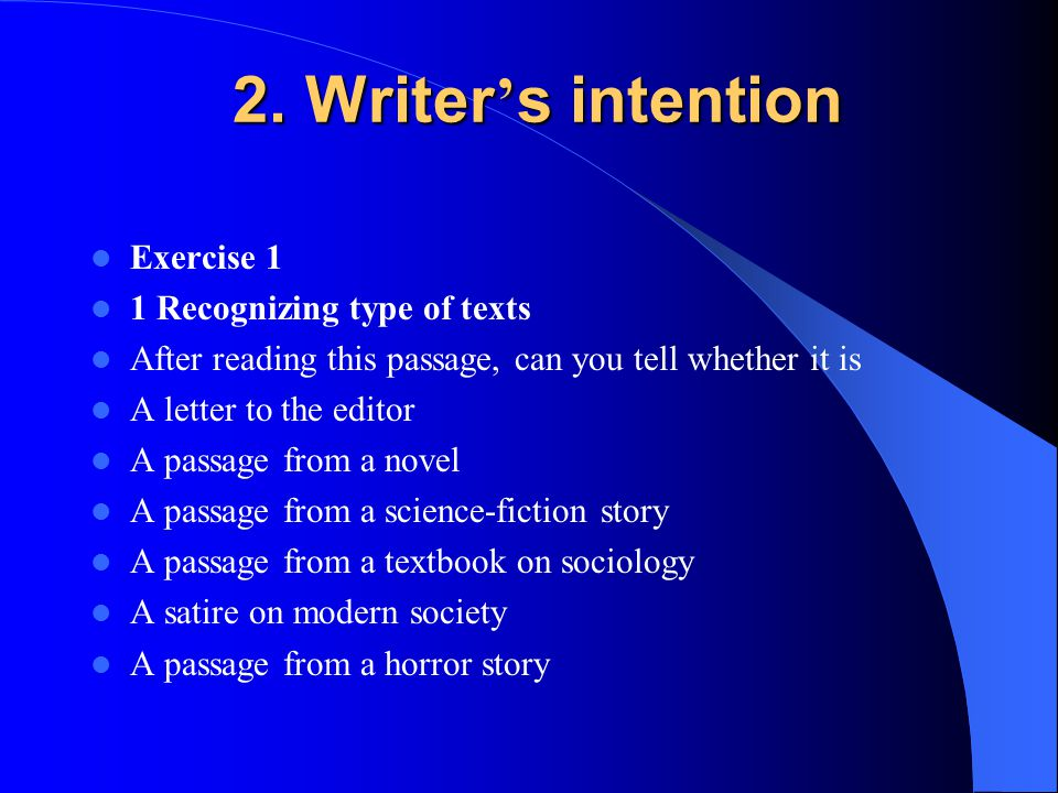 2. Writer's intention Exercise 1 1 Recognizing type of texts
