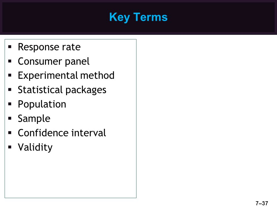 Key Terms Response rate Consumer panel Experimental method