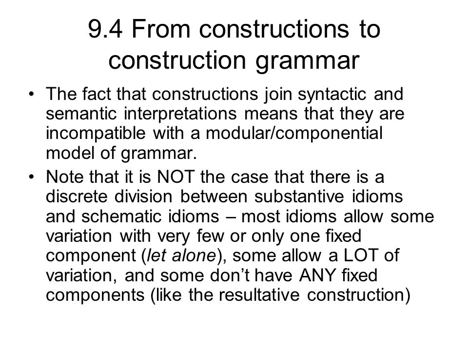 9.4 From constructions to construction grammar