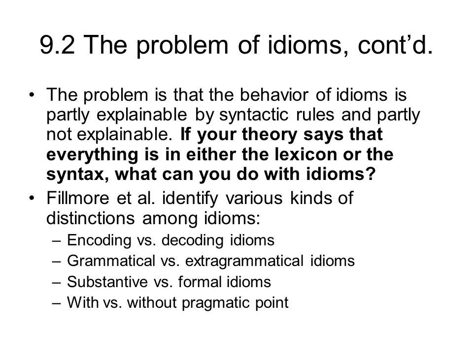 9.2 The problem of idioms, cont'd.