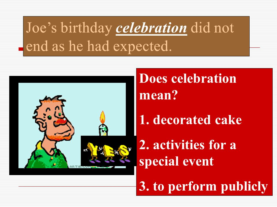 Joe's birthday celebration did not end as he had expected.