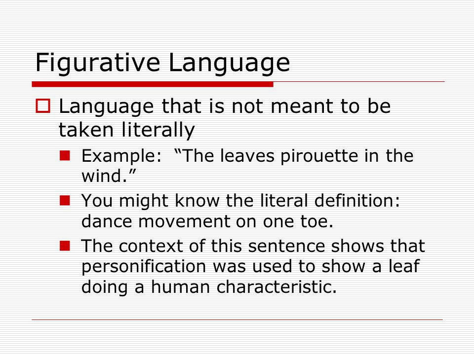 Figurative Language Language that is not meant to be taken literally