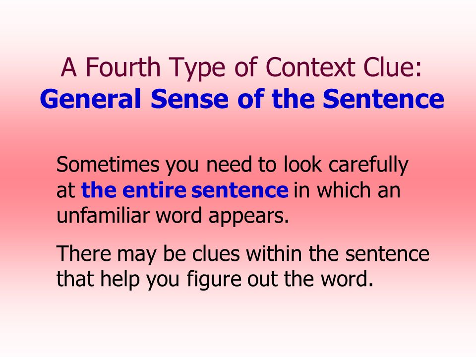 A Fourth Type of Context Clue: General Sense of the Sentence